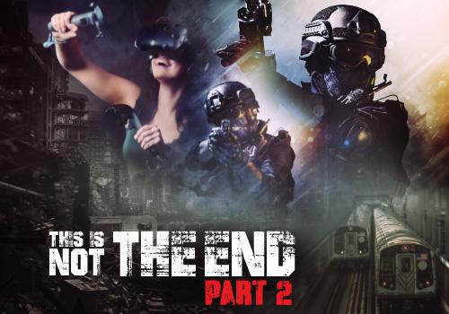 Jeu Réalité Virtuelle This Is Not The End 2 Lyon